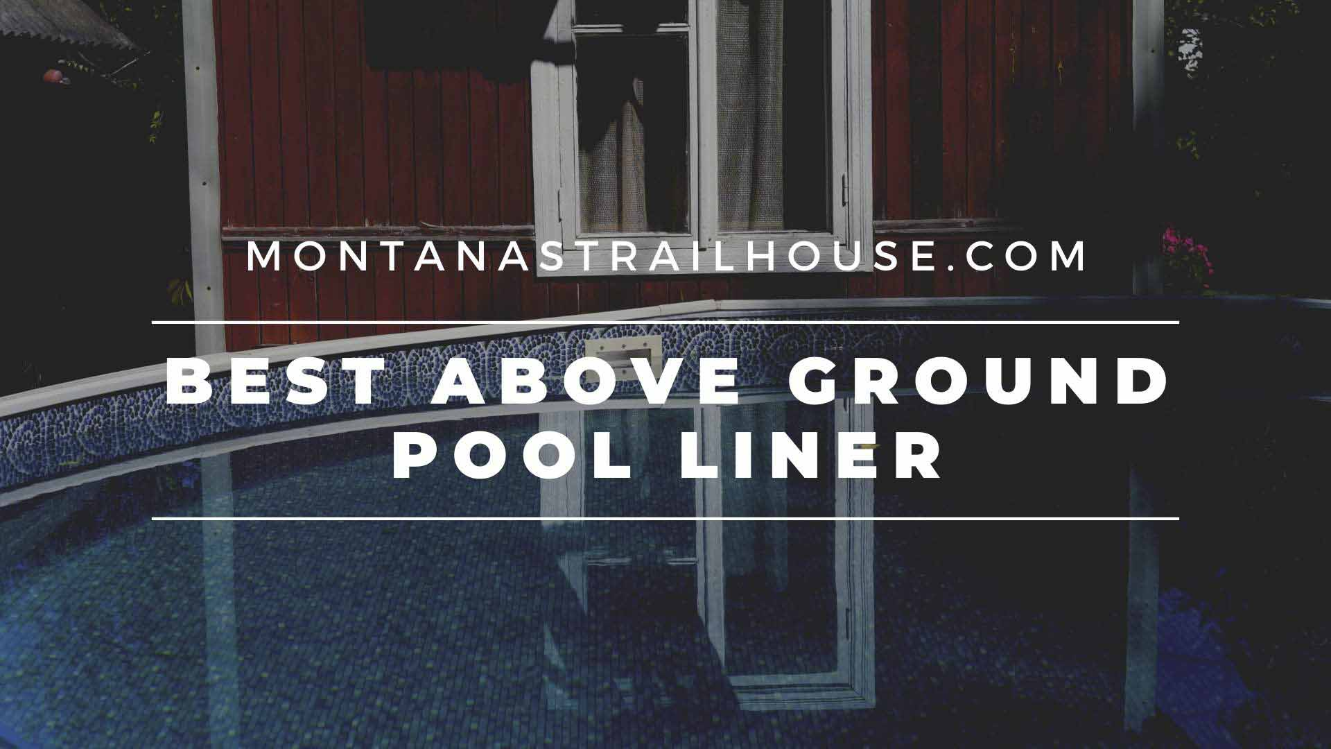 13 Best Above Ground Pool Liners Reviews of 2021
