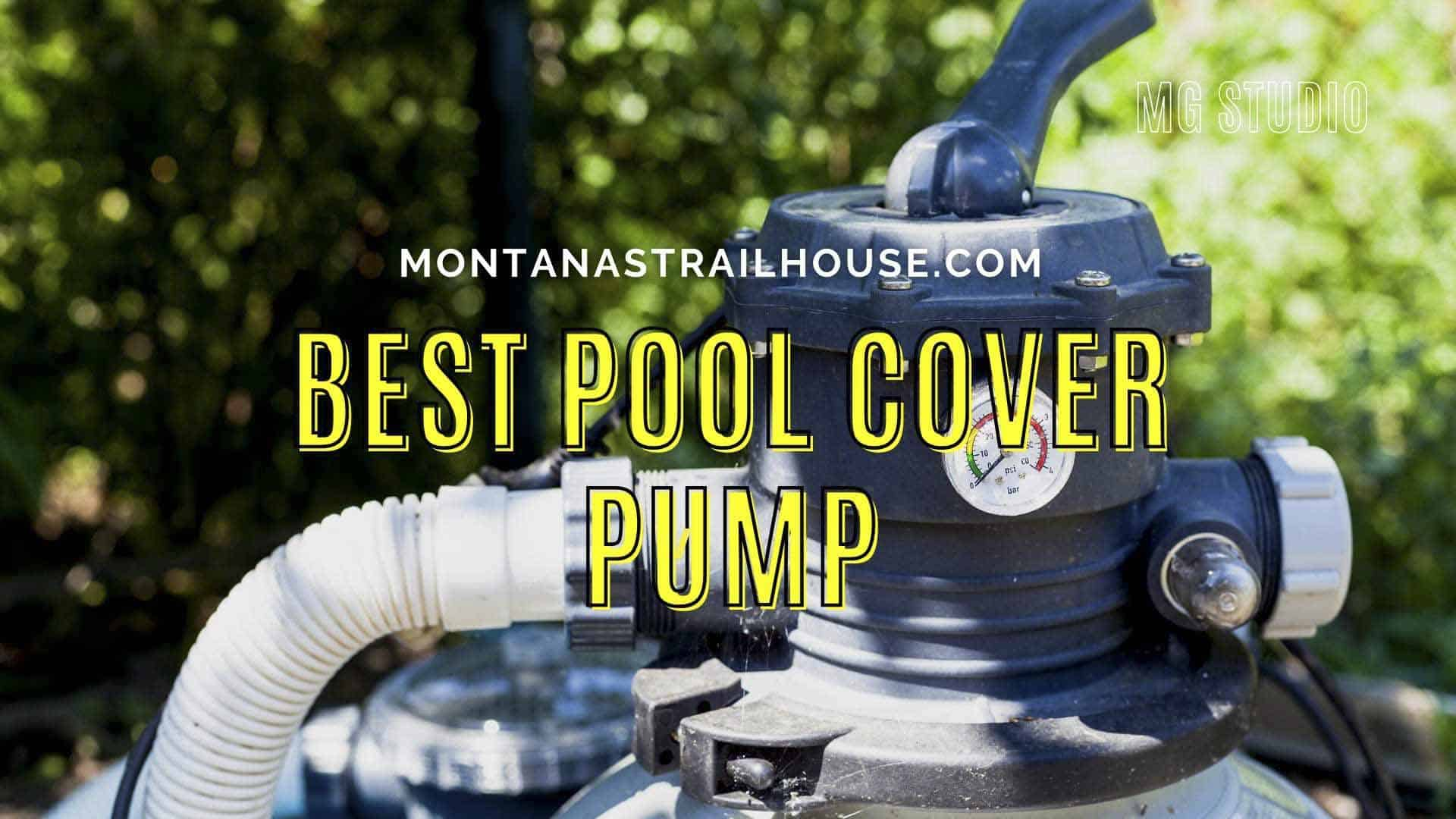 16 Best Pool Cover Pump Reviews in 2021 You Can Buy