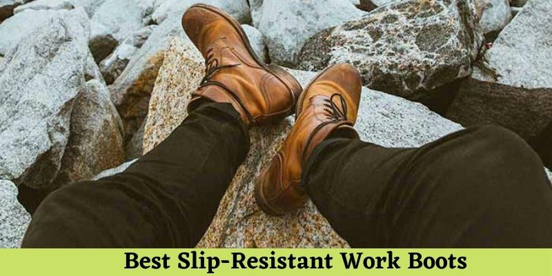 Best Slip-Resistant Work Boots Review and Buying Guide – thereviewfyer