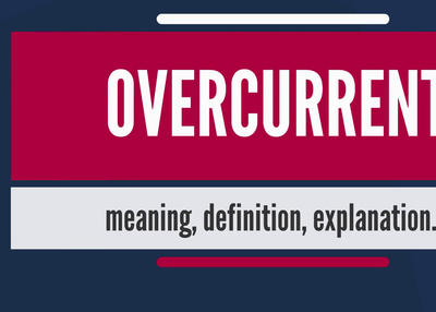 Understanding the Meaning of Overcurrent in Electrical Circuitry